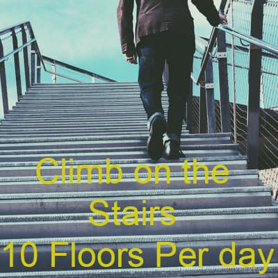 climb on the stairs to improve blood circulation